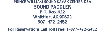 Prince William Sound Kayak Center/SOUND PADDLER, Whittier, Alaska 1-877-472-2452